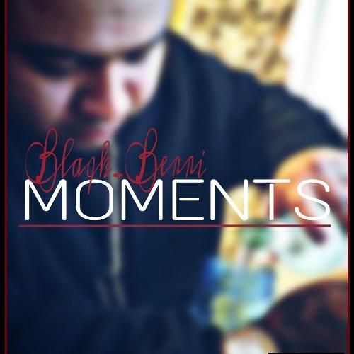 Moments- Blaqk_Berri Martinez by blaqk_berri - Listen to music