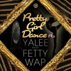 Yalee ft. Fetty Wap // Pretty Girl Dance Pt. 2