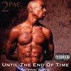 2Pac - Until The End Of Time (Original Version)