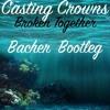 Casting Crowns - Broken Together (Bacher Bootleg)
