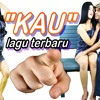 -KAU- lagu terbaru 2015, judulnya pop dangdut romatis