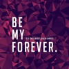 Be My Forever (ft. Ed Sheeran)