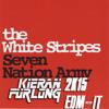 The White Stripes Seven Nation Army Kieran Furlong 2k15 Edm It Mp3