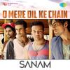 Sanam - O Mere Dil Ke Chain