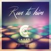 Cavego Feat. Denise Sanchez - Run To Him (Radio Edit)