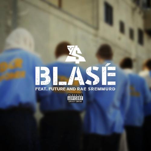 Blasé ft. Future \u0026 Rae Sremmurd by Ty Dolla $ign - Listen to music