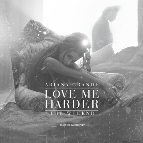 Download Ariana Grande Ft. The Weeknd - Love Me Harder (Dj Prophet Bachata Remix) by DJ Prophet Mp3 Download MP3