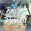 Shekhinah x Kyle Deustch - Back To The Beach (Sash B Remix)