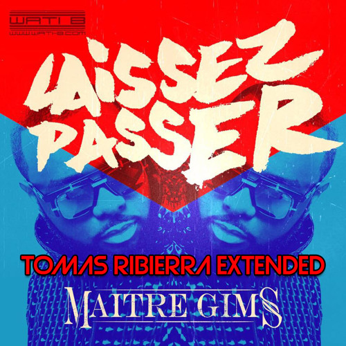 Laissez Passer - Maitre Gims (Tomas Ribierra Extended) [Buy = Free Download] by Tomas Ribierra - Listen to music