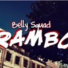 Belly Squad - Rambo