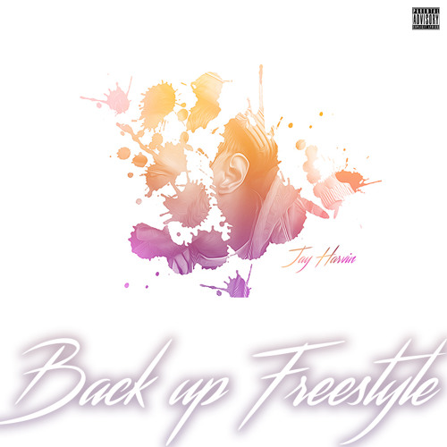 Back Up Freestyle by JayHarvin - Listen to music
