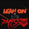 Lean On (ft. MØ) (T