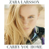 Carry You Home (Tyron Hapi Bootleg) - Zara Larsson [FREE DOWNLOAD]