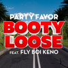 Party Favor Booty Loose Feat Fly Boi Keno Mp3