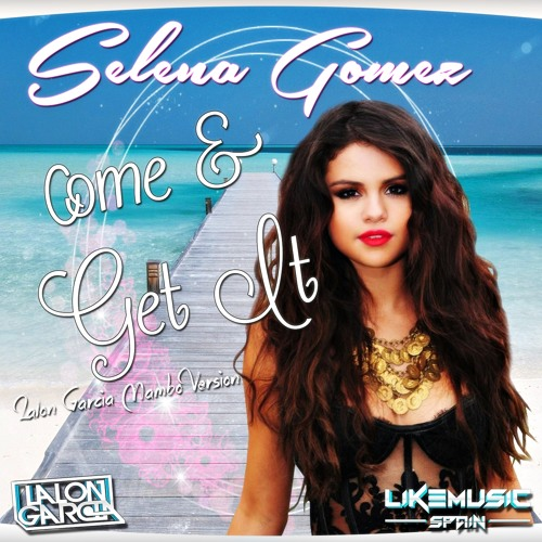 Selena come and get it download mp3