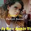 Mat Ja Re (Tanu Weds Manu) By Pushpit Bansal..