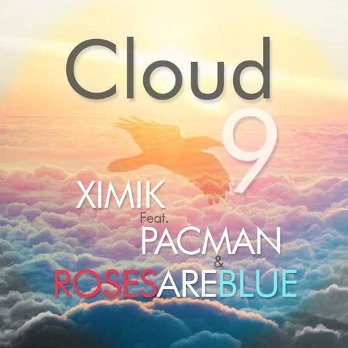 PACMAN & RosesAreBlue - Cloud 9 ( PROD. XIMIK)