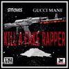 Stitches feat. Gucci Mane - Kill A Fake Rapper