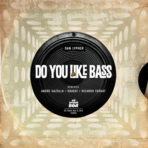 [STB010] Dan Lypher - Do You Like Bass (Original Mix)//OUT NOW on Beatport!