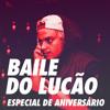 Baile Do Lucu00e3o Especial De Aniversu00e1rio Mp3