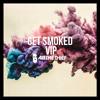 Get Smoked VIP (Original Mix)