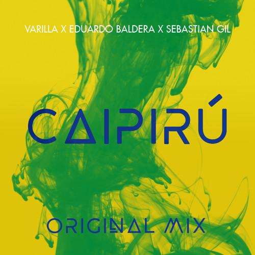 Varilla X Eduardo Baldera X Sebastián Gil - Caipirú (Original Mix)