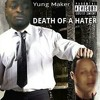 Death Of A Hater (R.I.P. Young Worldd)