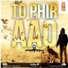 To Phir Aao - Dj Harshit Shah 2015 Remix
