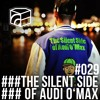 The Silent Side Of Audi O'Max - Jeden Tag ein Set Podcast 029