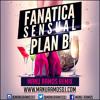 Plan B - Fanática Sensual (Manu Ramos Mambo Remix)