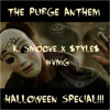 The Purge Anthem ~ K. Smoove X $tyle$ #VMG
