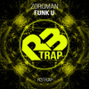 Zorqman - Funk U (Original Mix) OUT NOW