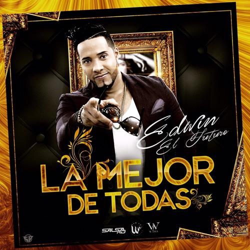Edwin El Futuro De La Salsa - La Mejor De Todas (SalsaRD.Com)2015 by Salsa RD - Listen to music