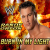 WWE Randy Orton Theme - Jim Johnston - Burn in My Light