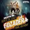 PRE-view La Gozadera Ft Dj Skeyn (Mark Anthony / Gente de Zona)
