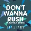 Dont Wanna Rush (ft. Rachel K Collier)