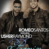 Romeo Santos Ft. Usher