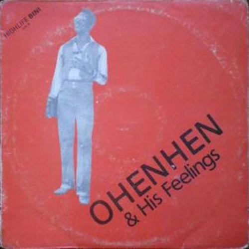 OHENHEN & HIS FEELING - EZEGHIGBEBE Mp3 afro Song - XtraWAP com