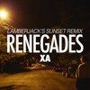 X Ambassadors Renegades Lamberjack S Sunset Remix Mp3