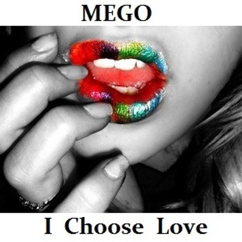 Mego - I Choose Love