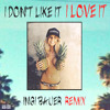 I Don't Like It I Love It (Ingi Bauer Remix)