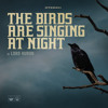 The Birds Are Singing At Night