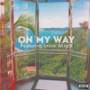 On My Way [VIDEO LINK IN DESCRIPTION]
