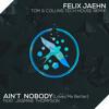 Felix Jaehn ft Jasmine Thompson - Ain't Nobody (Loves Me Better) [Tom & Collins Tech House Remix]