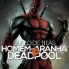 Homem-Aranha VS. Deadpool   Duelo de Titãs