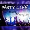 Party Life - Rico Ft. Tony Jay (Prod. by Pdub The Producer)