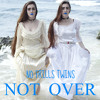 Not Over (No Frills Twins)