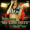 Baby Bash (feat. E - 40 & Marty Obey) - No Time Outs