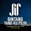 Sir - Bintang Yang Ku Pilih (Original Song)