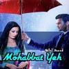 04 - Mohabbat Yeh(MyMp3Song.Com)